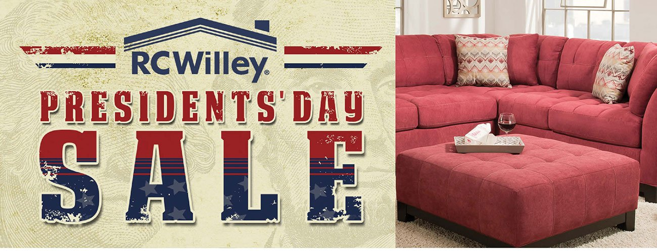 We 39 re not done yet the savings continue rc willey for Presidents day furniture sales