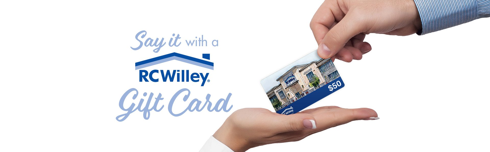 Say it with an RC Willey gift card
