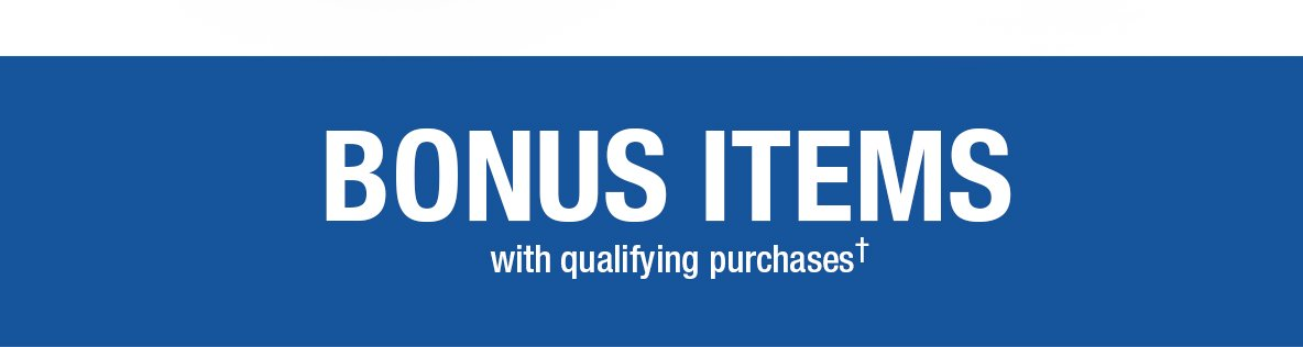 Bonus Items with Qualifying Purchases