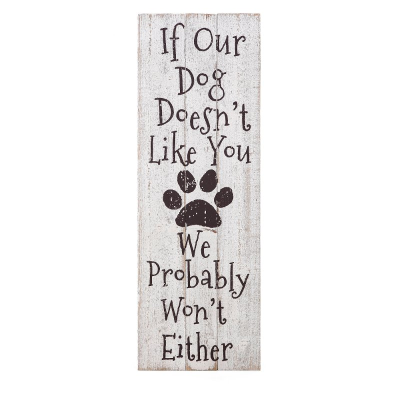 White And Black If Our Dog Doesn T Like You Wall Decor