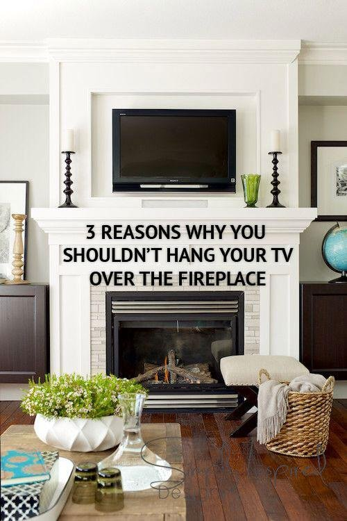 3 Reasons Why You Shouldn T Hang Your Tv Over The Fireplace
