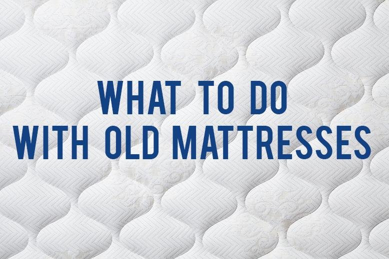 What To Do With Old Mattresses Rc Willey Blog