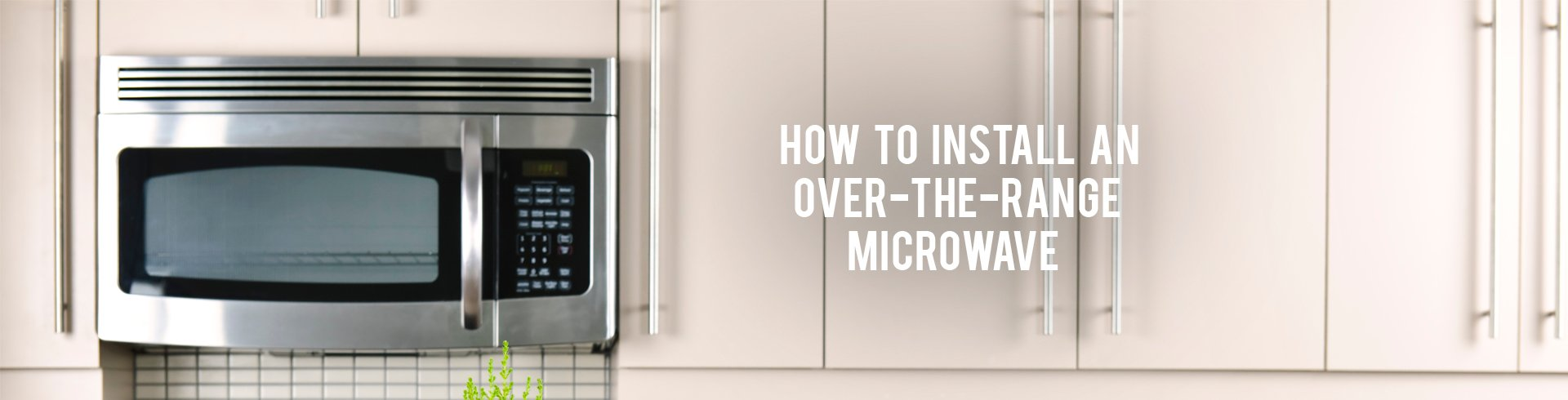 Installation of an over the range microwave - Installation Of An Over The Range Microwave 53