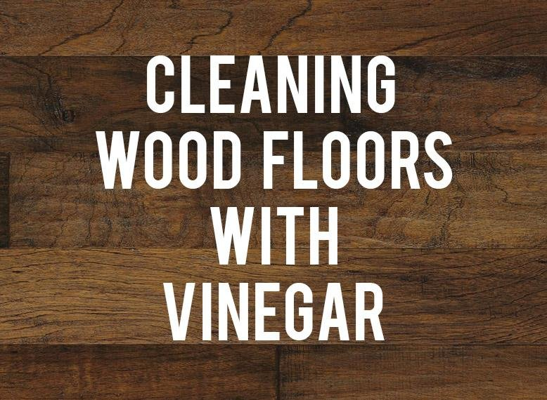 Cleaning Wood Floors With Vinegar | RC