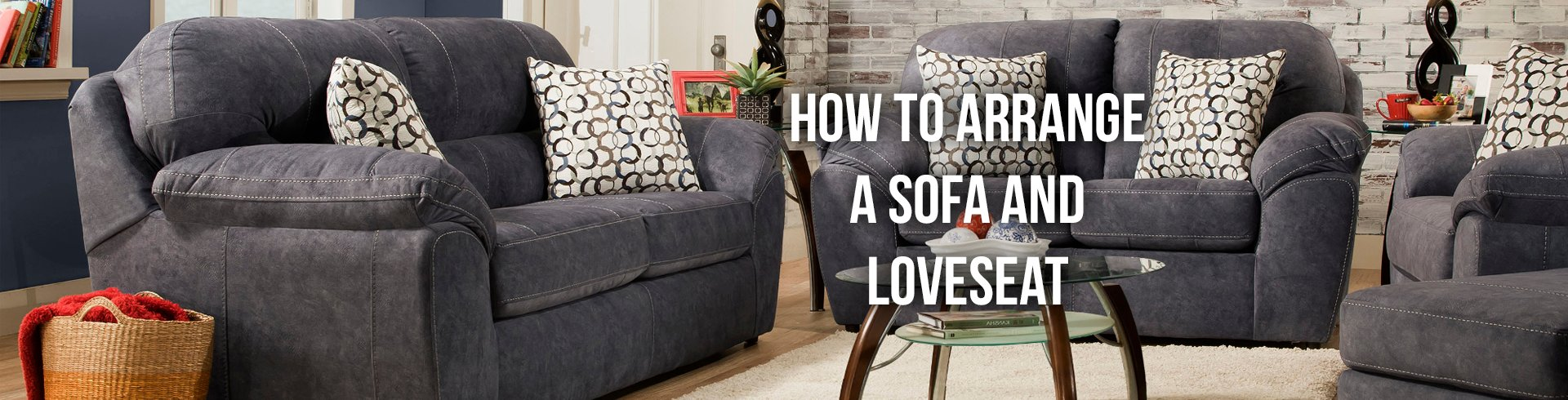 Cool How To Arrange A Sofa And A Loveseat Rc Willey Blog Machost Co Dining Chair Design Ideas Machostcouk