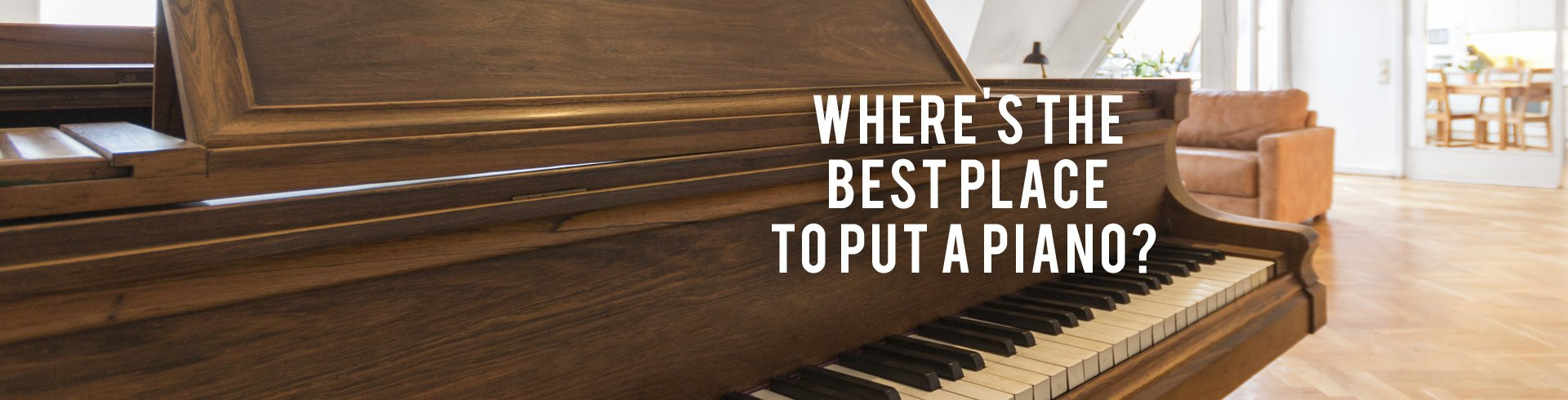 Where's The Best Place to Put a Piano? | RC Willey Blog