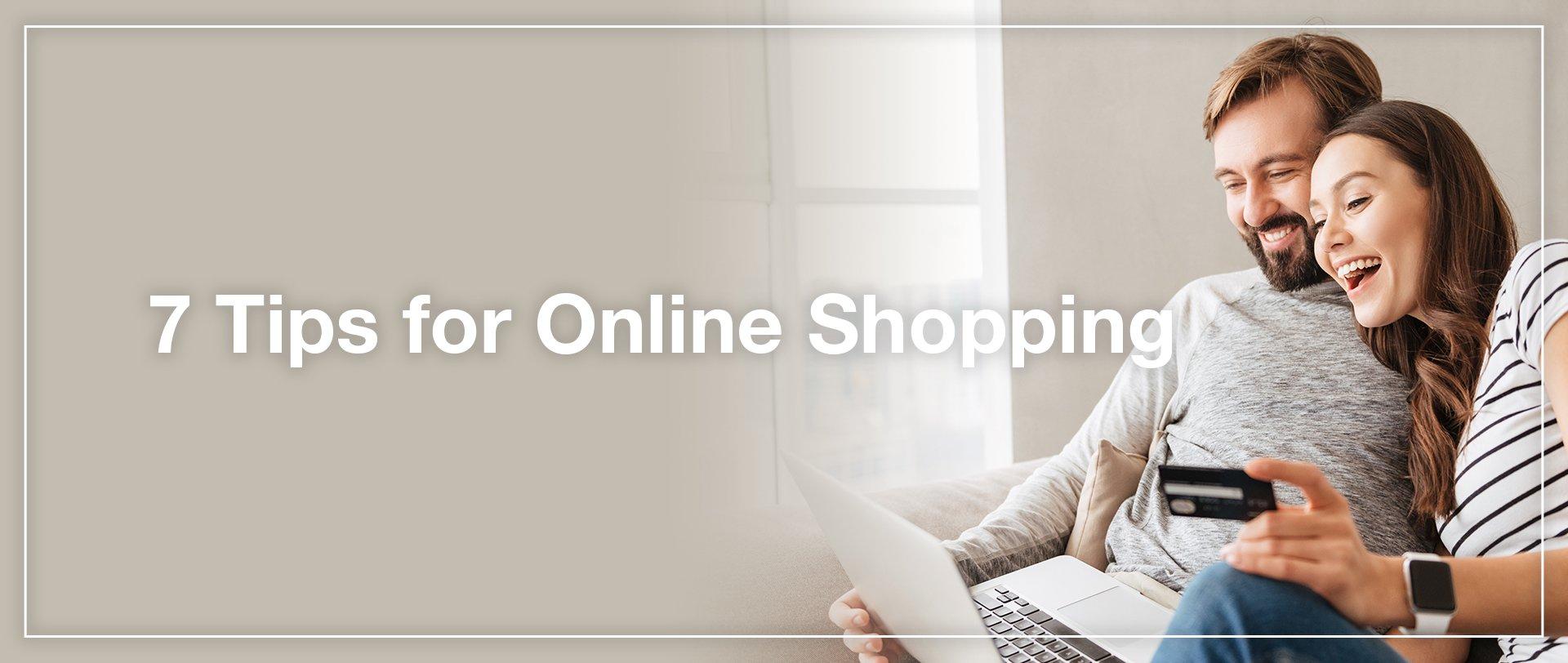 7 Tips for Online Shopping