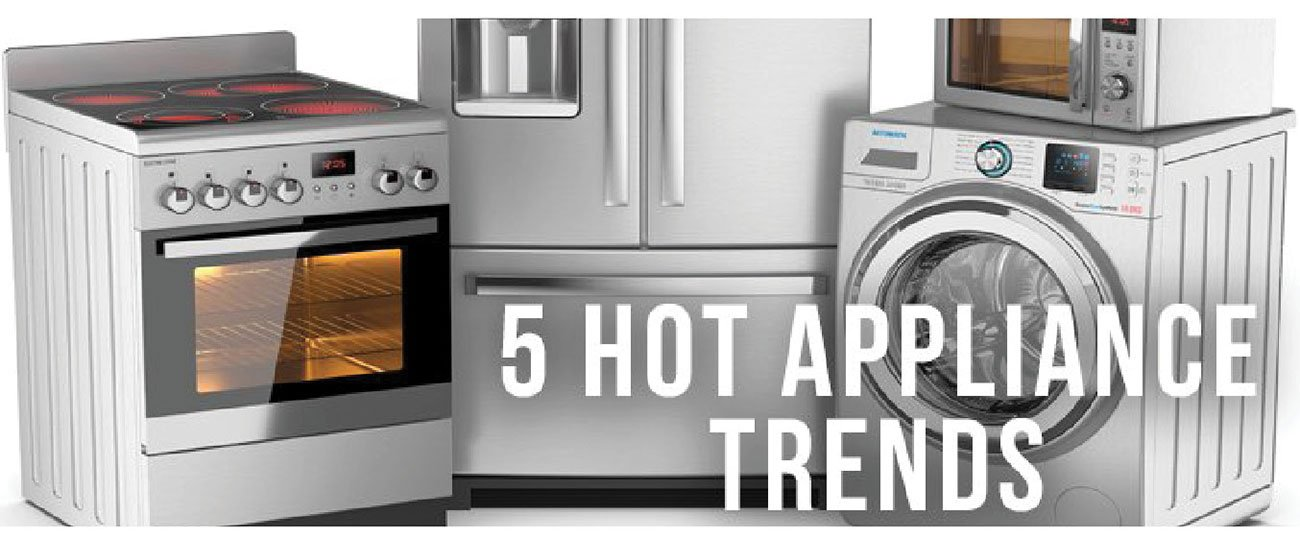 5-hot-appliance-trends