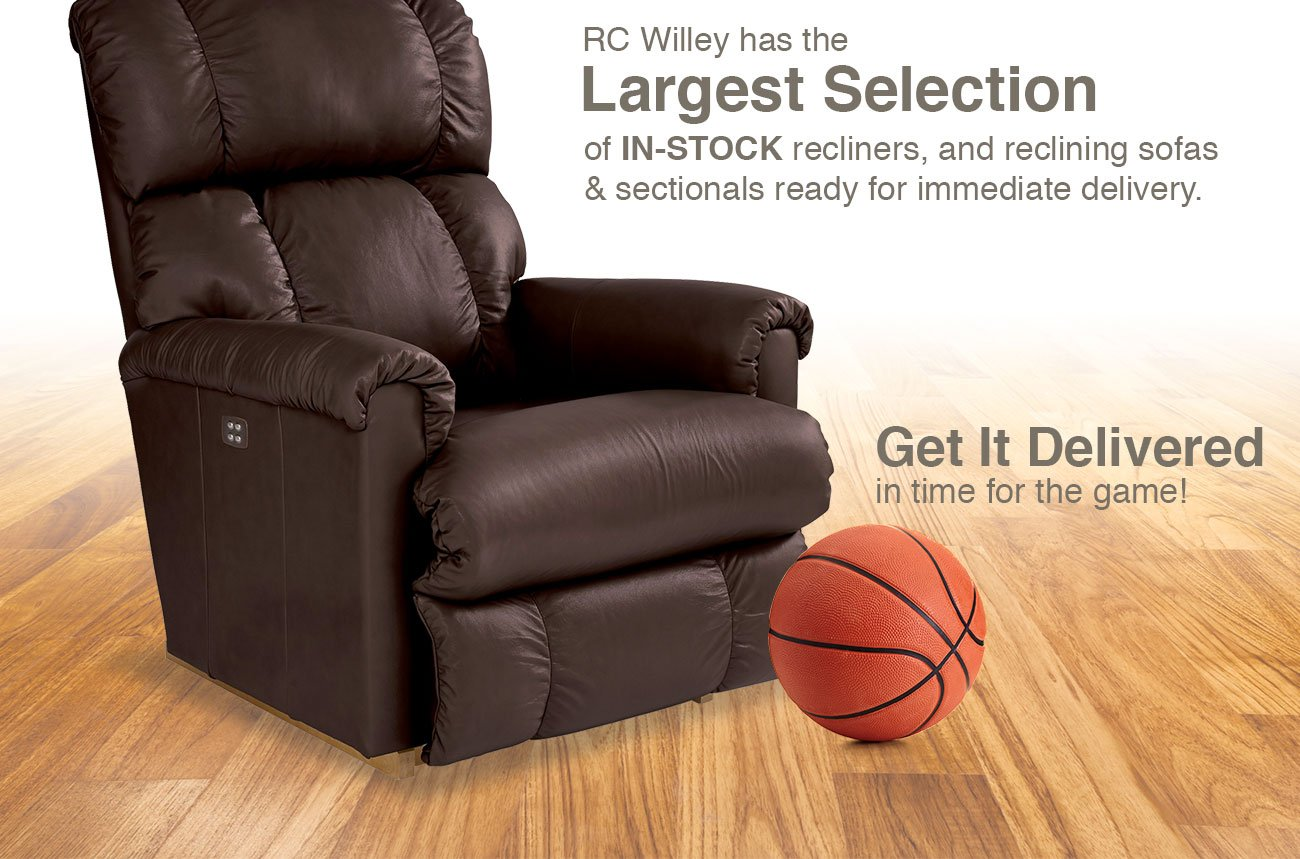 RC Willey has the largest selection of in-stock recliners, and reclining sofas & sectionals ready for immediate delivery