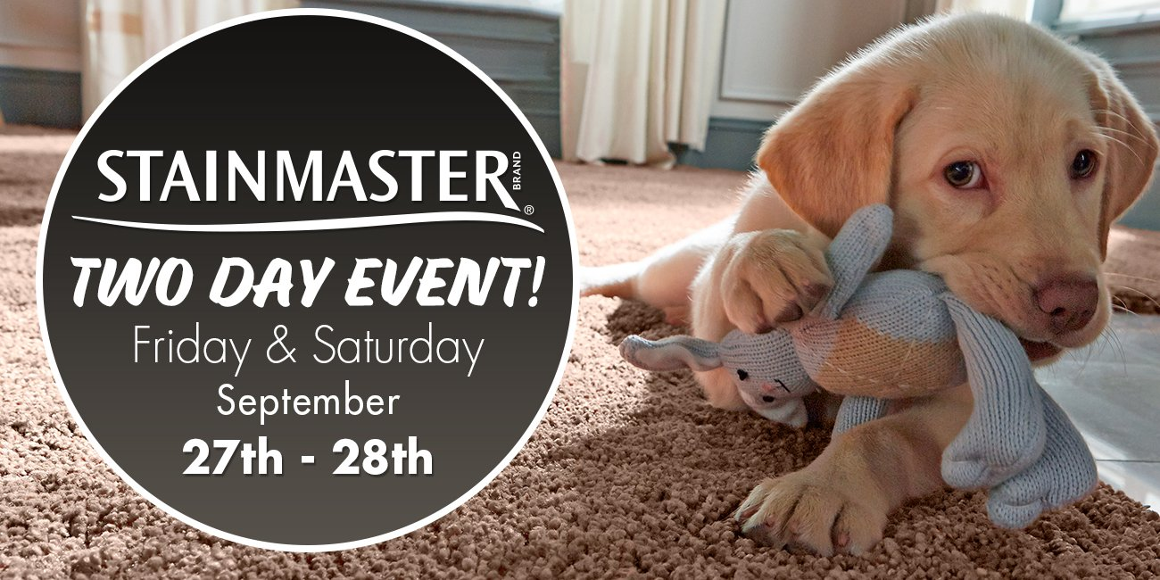 Stainmaster ten day event Friday, September 27th through Tuesday, October 8th