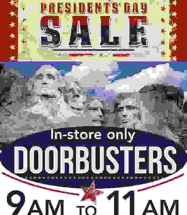Check Out These Presidents Day Doorbustin' Savings!