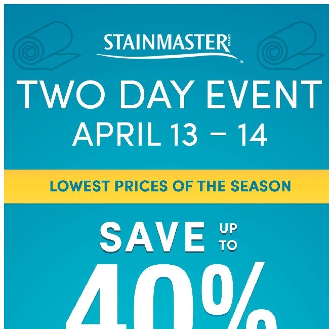 Annual Stainmaster Event - Lowest Prices of the Year