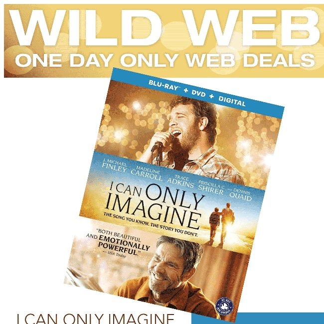 Hi ${firstName}, For Today Only, I Can Only Imagine Blur-ray $14.95 + Wild Web Savings