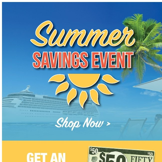 Hi ${firstName}, Get Your Additional $50 off Summer Savings Now!