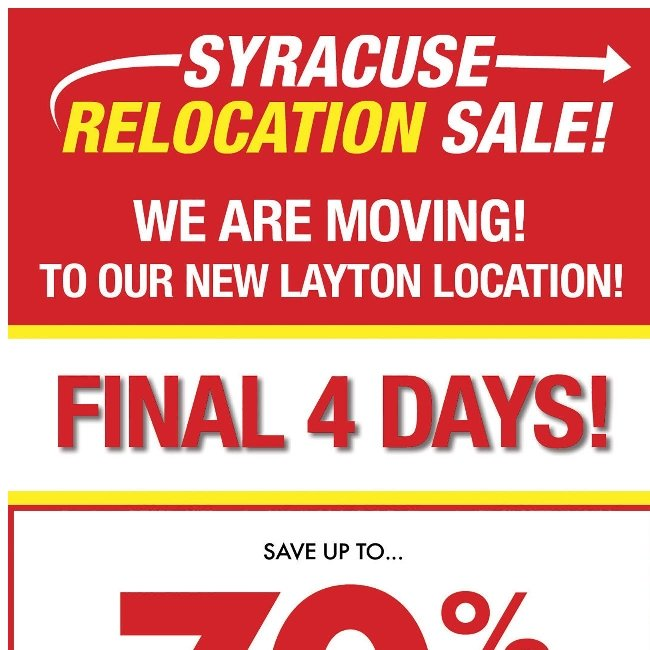 Final 4 Fours Days of Our Syracuse Relocation Sale!
