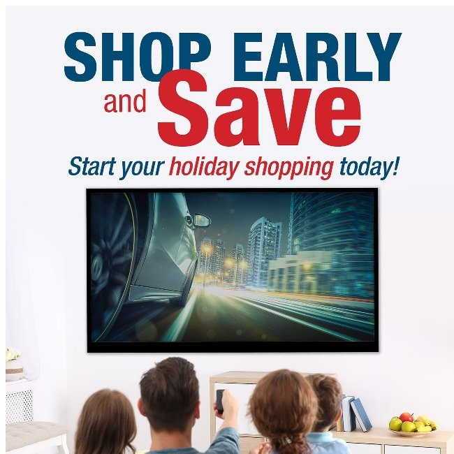 Shop Early and Save! + Great Selection of TV's in Stock Now!