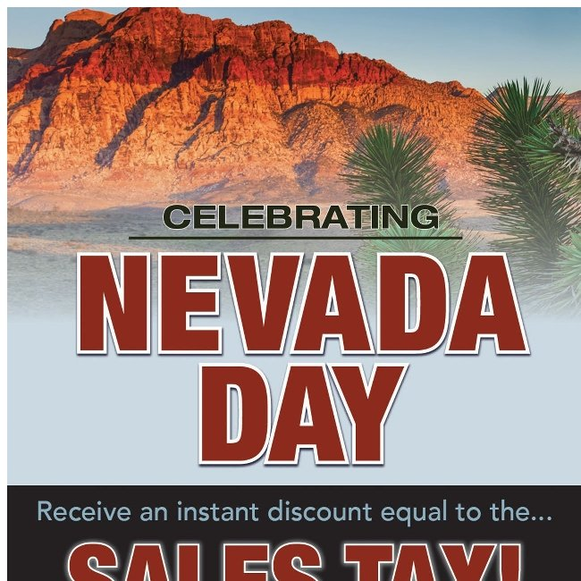 Celebrate Nevada Day! Get an Instant Discount Equal to the Sales Tax!