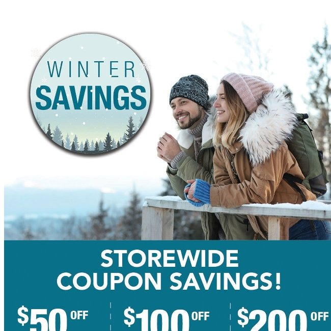 Storewide Coupon Savings! Get up to $200 Off on Qualifying Purchases!