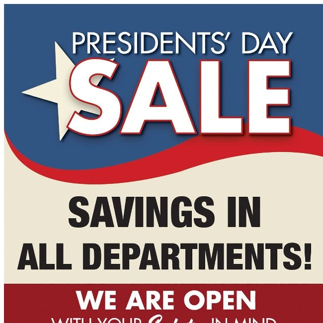 Presidents' Day Sale! Savings in All Departments!