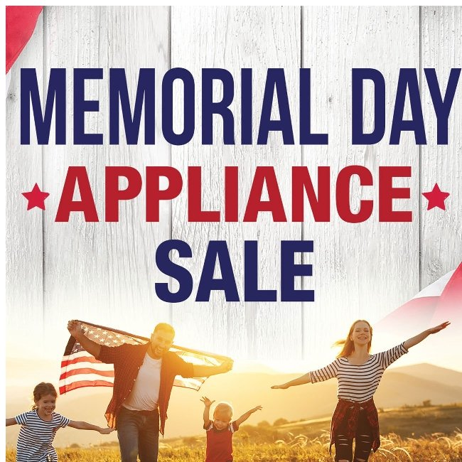 Memorial Day Appliance Sale Starts Now!