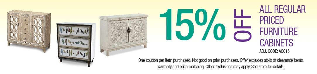 Save 15% off all regular priced Furniture Cabinets