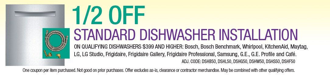 Save 1/2 off standard Dishwasher Installation