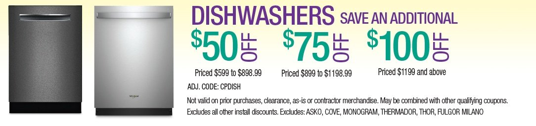 Save up to an additional $100 on Dishwashers