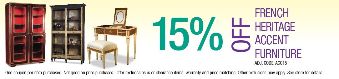 Save 15% off French Heritage Accent Furniture