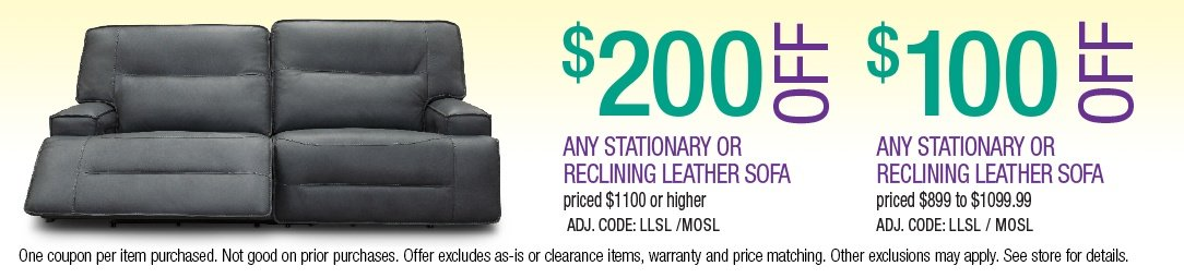 Save up to $200 on Stationary or Reclining Leather Sofas
