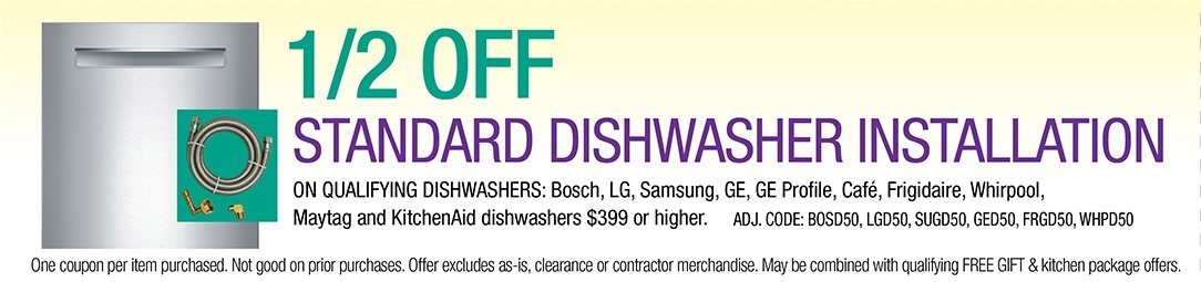 1/2 off Standard Dishwasher Installation on qualifying Dishwashers