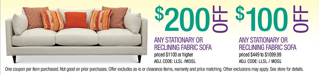 Save up to $200 on any Stationary or Reclining Fabric Sofa