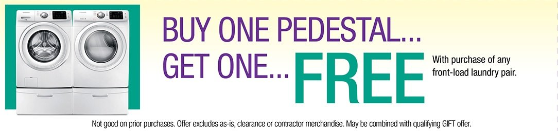Buy one Pedestal get one free with purchse of any Front-load Laundry Pair