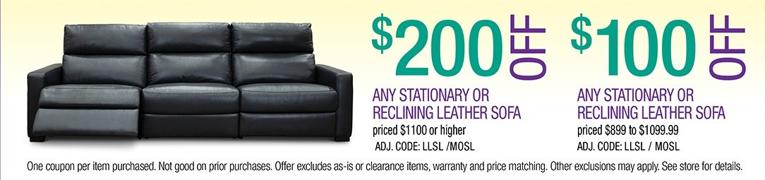 Save up to $200 on any Stationary or Reclining Leather Sofa