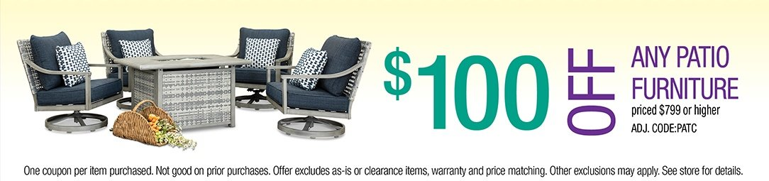 Save up to $100 on any Patio Furniture