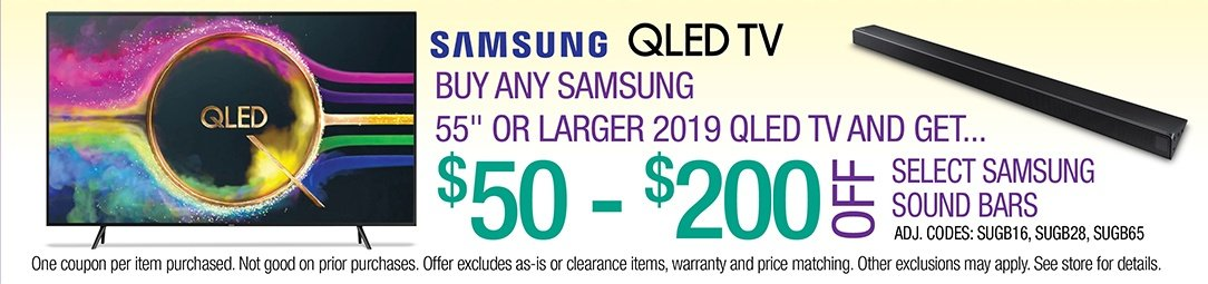 "Buy any Samsung 55"" or larger 2019 QLED TV and get up to $200 off select Samsung Sound Bars"