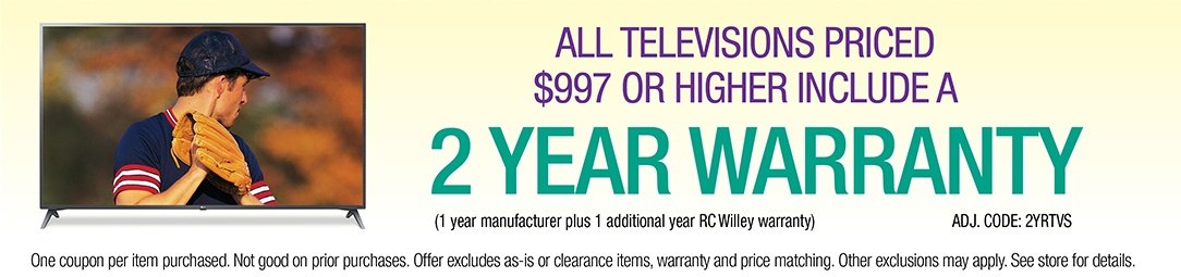 Get a 2 Year Warranty on all Televisions priced $997 or higher