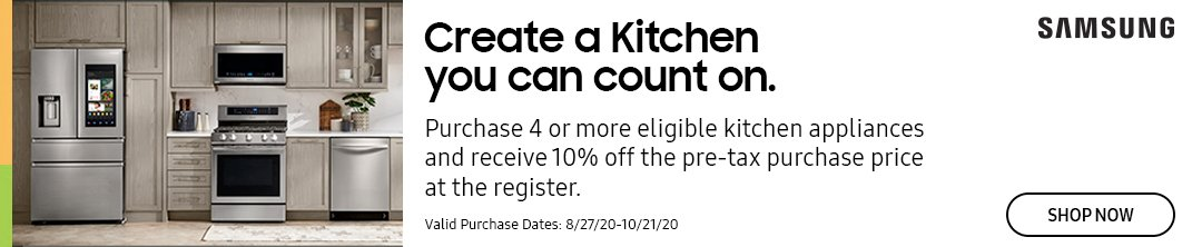 Purchase 4 or more eligible kitchen appliances and receive 10% off the pre-tax price at the register