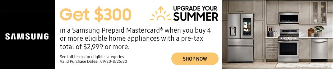 Get a $300 Prepaid Mastercard when you buy 4 or more eligible home appliances with a pre-tax total of $2999 or more