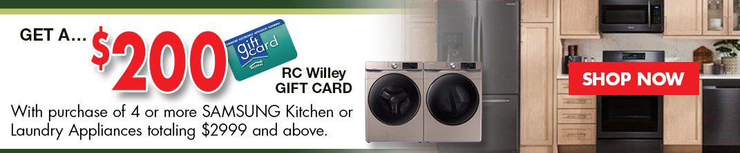 Get a $200 RC Willey Gift Card with Samsung Appliances at RC Willey