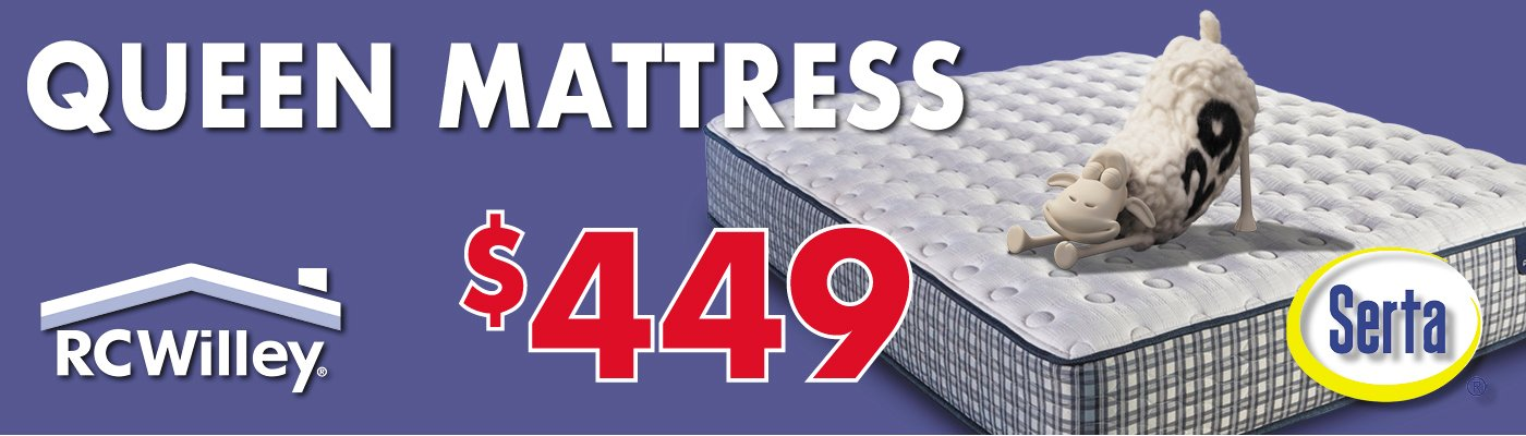 Get a Serta Queen Mattress for $449 in the Mattress Store at RC Willey