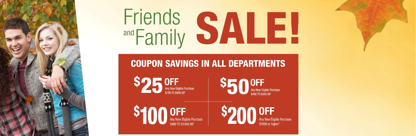 Coupon savings in all departments during the Friends and Family Sale at RC Willey