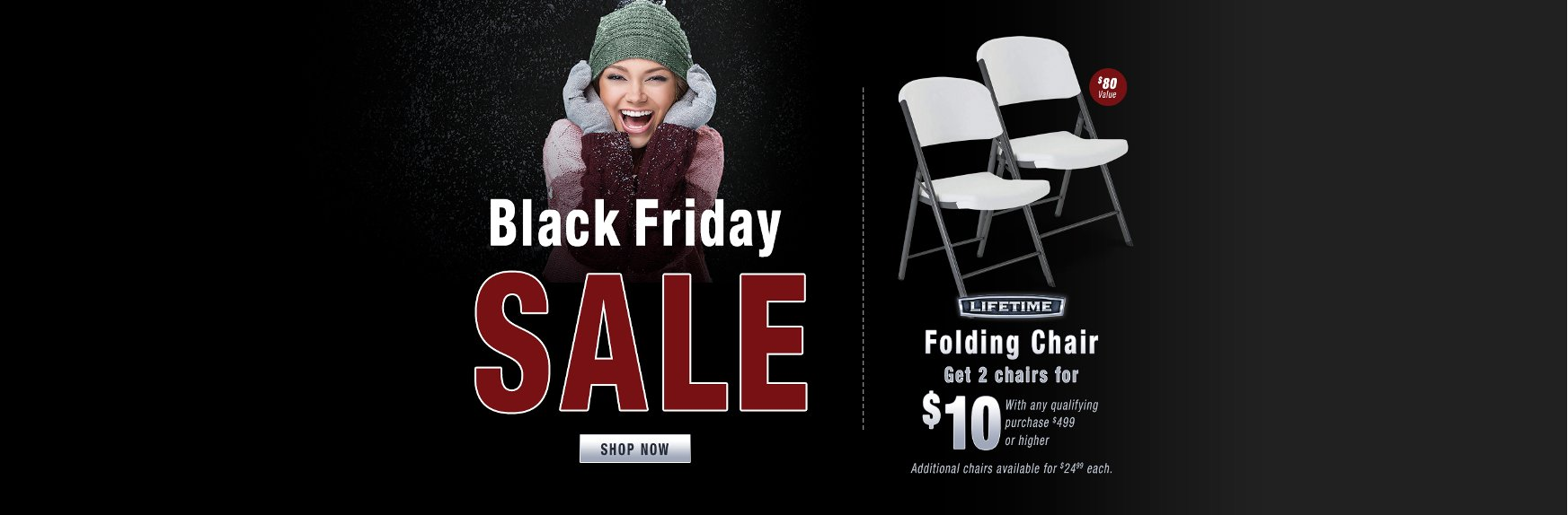 Black Friday Sale with Bonus Folding Chairs for $10 with $499 Purchase
