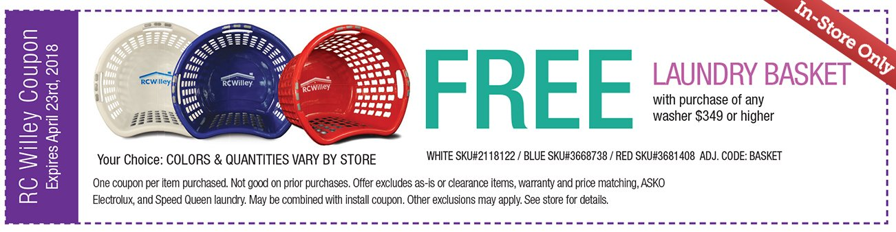 Free Laundry Basket with purchase of any washer $349 or higher. Coupon expires April 23rd, 2018.
