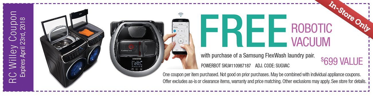 Free Robotic Vacuum with purchase of Samsung Flex Wash Laundry Pair.