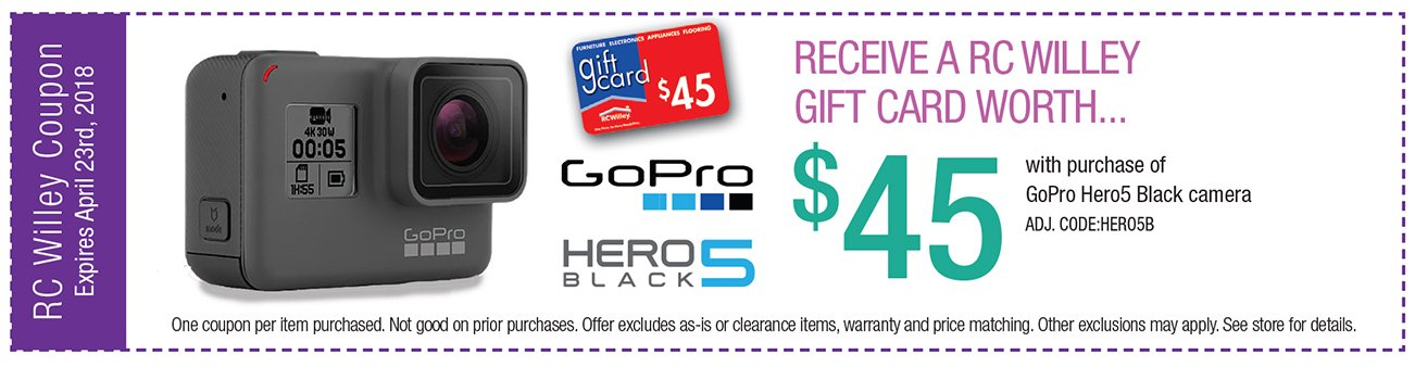 Receive an RC Willey Gift Card worth $45 with purchase of GOPro Hero5 Black camera