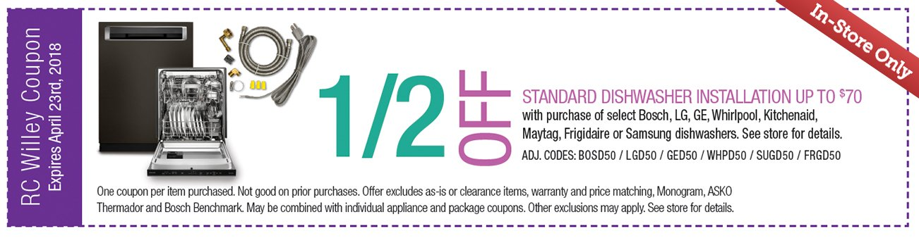 1/2 off Dishwasher Installation Coupon. In Store Only