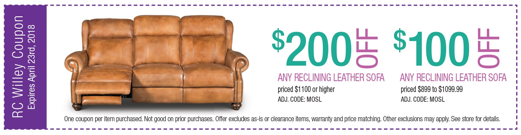 $200 off any reclining leather sofa $1100 or higher. $100 off any reclining leather sofa $999 - $1099.99