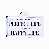 Perfect Life White and Black Metal sign