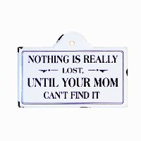 Nothing Is Really Lost White Enamelware Sign