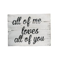 All Of Me Loves All Of You White Wooden Sign